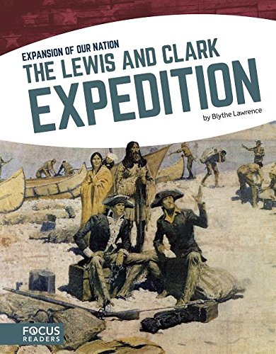 Download The Lewis and Clark Expedition (Expansion of Our Nation) pdf