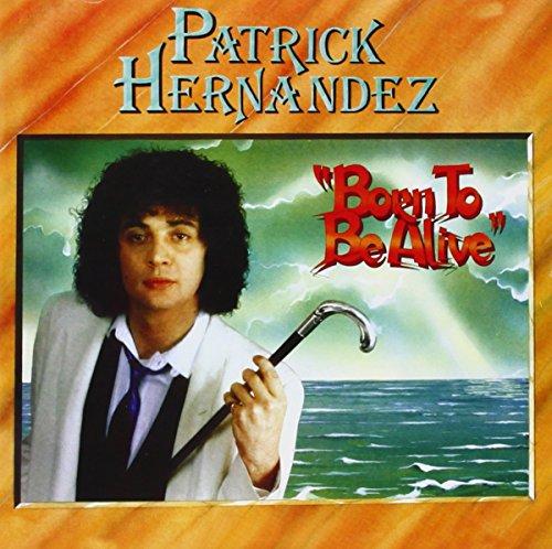 Patrick Hernandez - Born To Be Alive  Expanded Edition /  Patrick Hernandez - Zortam Music