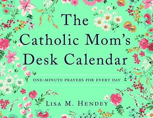 The Catholic Mom's Desk Calendar: One-Minute Prayers for Every Day ()