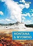 Moon Montana & Wyoming (Travel Guide)
