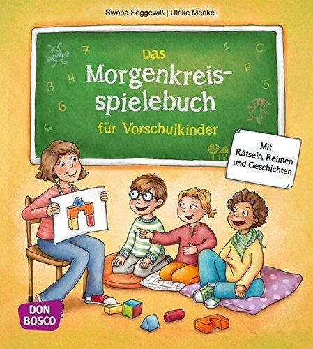 Das Morgenkreisspielebuch für Vorschulkinder: Mit Rätseln, Reimen und Geschichten