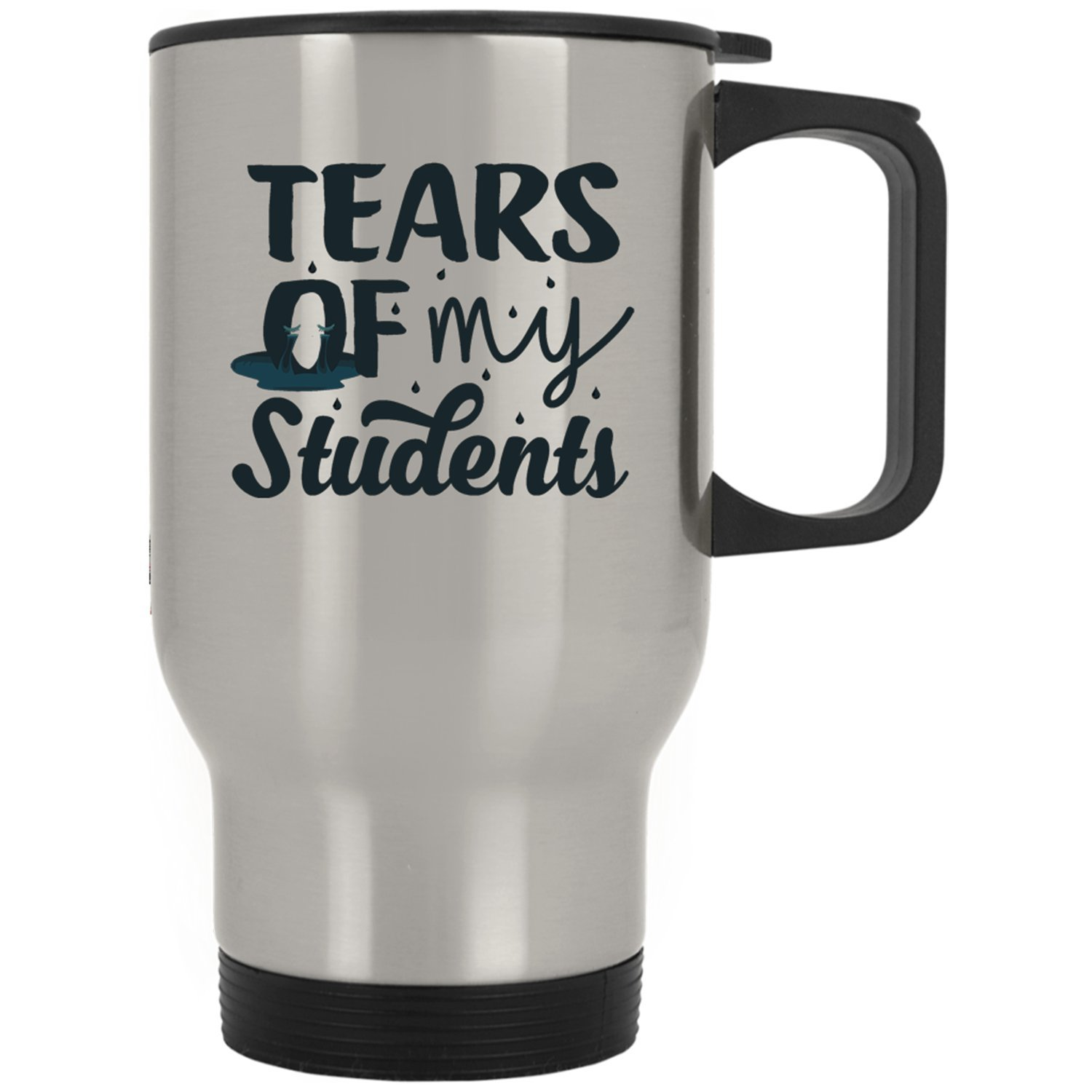 94fa8e28c94 Amazon.com: Tears Of My Students-Teacher For Women Men Funny-Teachers  Travel Mug: Kitchen & Dining