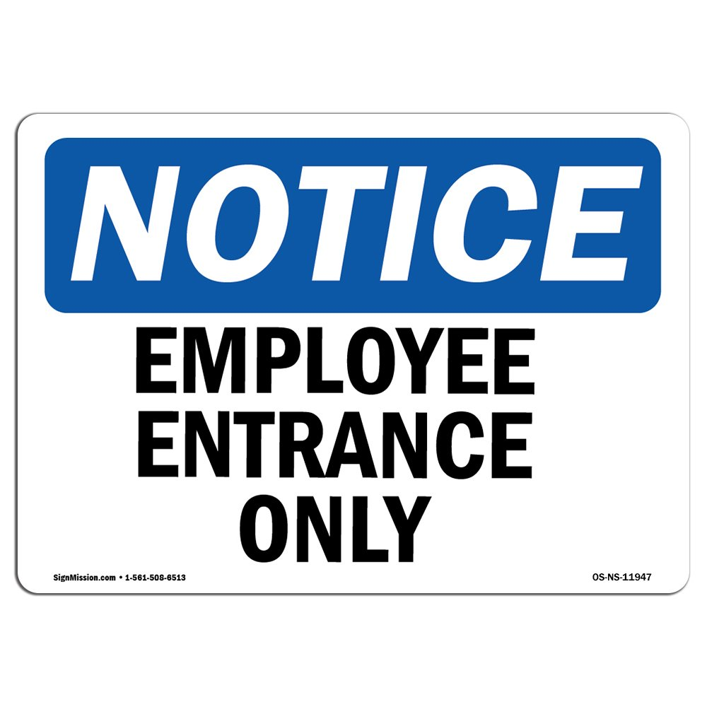 OSHA Notice Signs Shop Area /& Business Extremely Durable Made in The USA Signs or Heavy Duty Vinyl Label Decal Protect Your Construction Site Employee Entrance Only Sign Warehouse