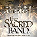 The Sacred Band Audiobook by Janet Morris, Chris Morris Narrated by Christopher Crosby Morris