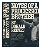 Notes of a Processed Brother, Donald Reeves, 0394471016