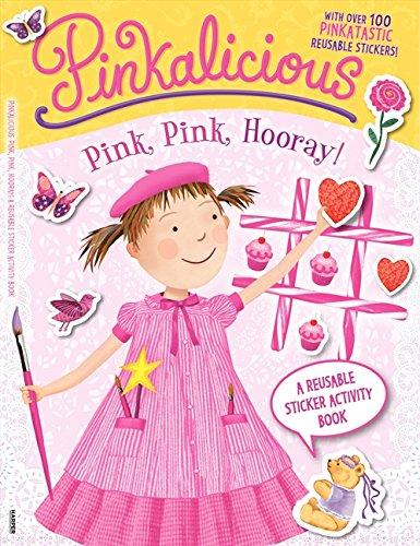 Pinkalicious: Pink, Pink, Hooray!: A Reusable Sticker Activity Book