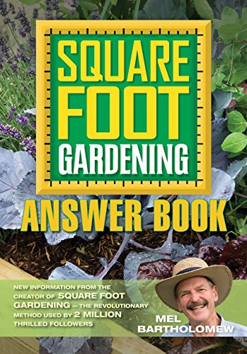 (Square Foot Gardening Answer Book: New Information from the Creator of Square Foot Gardening - the Revolutionary Method (All New Square Foot Gardening))