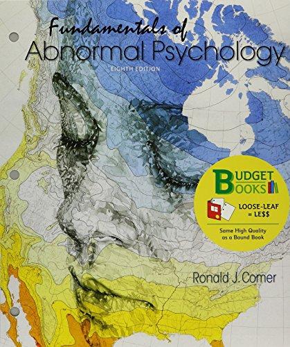 Loose-Leaf Version for Fundamentals of Abnormal Psychology 8e & Launchpad for Fundamentals of Abnormal Psychology 8e (6 Month Access) (Fundamentals Of Abnormal Psychology Ronald J Comer)