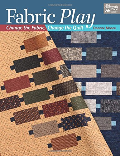 Fabric Play: Change the Fabric, Change the Quilt