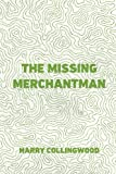 img - for The Missing Merchantman book / textbook / text book