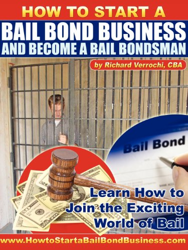 How to Start a Bail Bond Business and Become a Bail Bondsman Bail Bonds