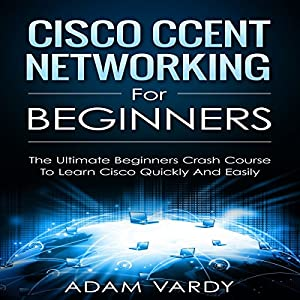 Cisco CCENT Networking for Beginners Audiobook