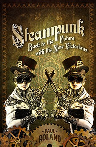 Steampunk: Back to the Future with the New Victorians 3
