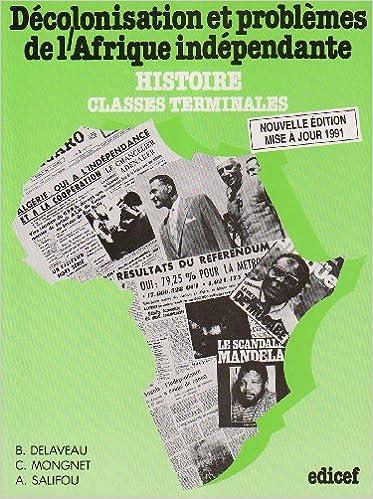 Lire un Décolonisation et problèmes de l'Afrique indépendante: Histoire, classes terminales des lycées; examens et concours professionnels, pdf, epub ebook