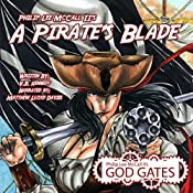 A Pirate's Blade: Philip Lee McCall II's God Gates: The Veiled Cycles Book 1 | V. Kennedy, Philip McCall II