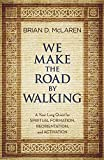 We Make the Road by Walking: A Year-Long Quest