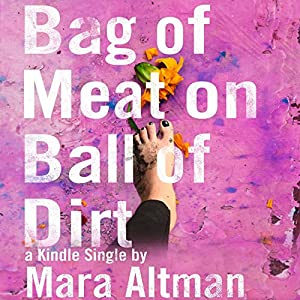 Bag of Meat on Ball of Dirt Audiobook