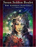 Susan Seddon Boulet: The Goddess Paintings