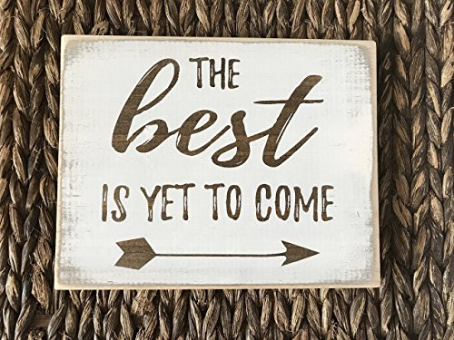 The Best is Yet to Come Farmhouse Rustic Home Decor Sign, White Wood Distressed Wall (Distressed Sign)