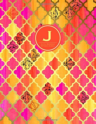 Download J - Initial Monogram Journal - Dot Grid, Moroccan Orange Pink: Soft Cover, Large 8.5 x 11 (Monogrammed Journals For Women) PDF