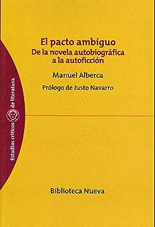 El pacto ambiguo. De la novela autobiográfica a la autoficción (Spanish Edition)