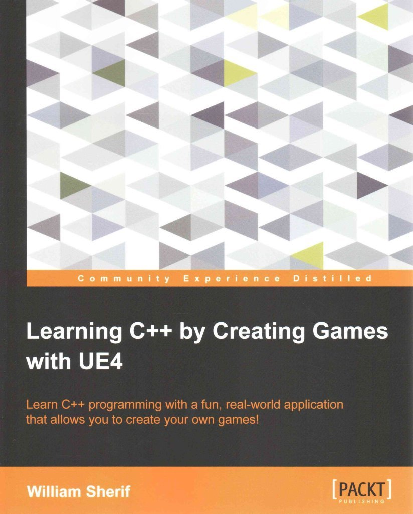 [(Learning C++ by Creating Games with UE4)] [By (author) William Sherif] published on (February, 2015)