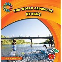 The World Around Us: Rivers (21st Century Basic Skills Library: The World Around Us)
