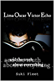 L.O.V.E. and The Truth About Everything