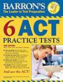 img - for Barron's 6 ACT Practice Tests, 2nd Edition book / textbook / text book