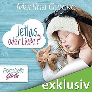 Jetlag oder Liebe (Portobello Girls 3) Hörbuch