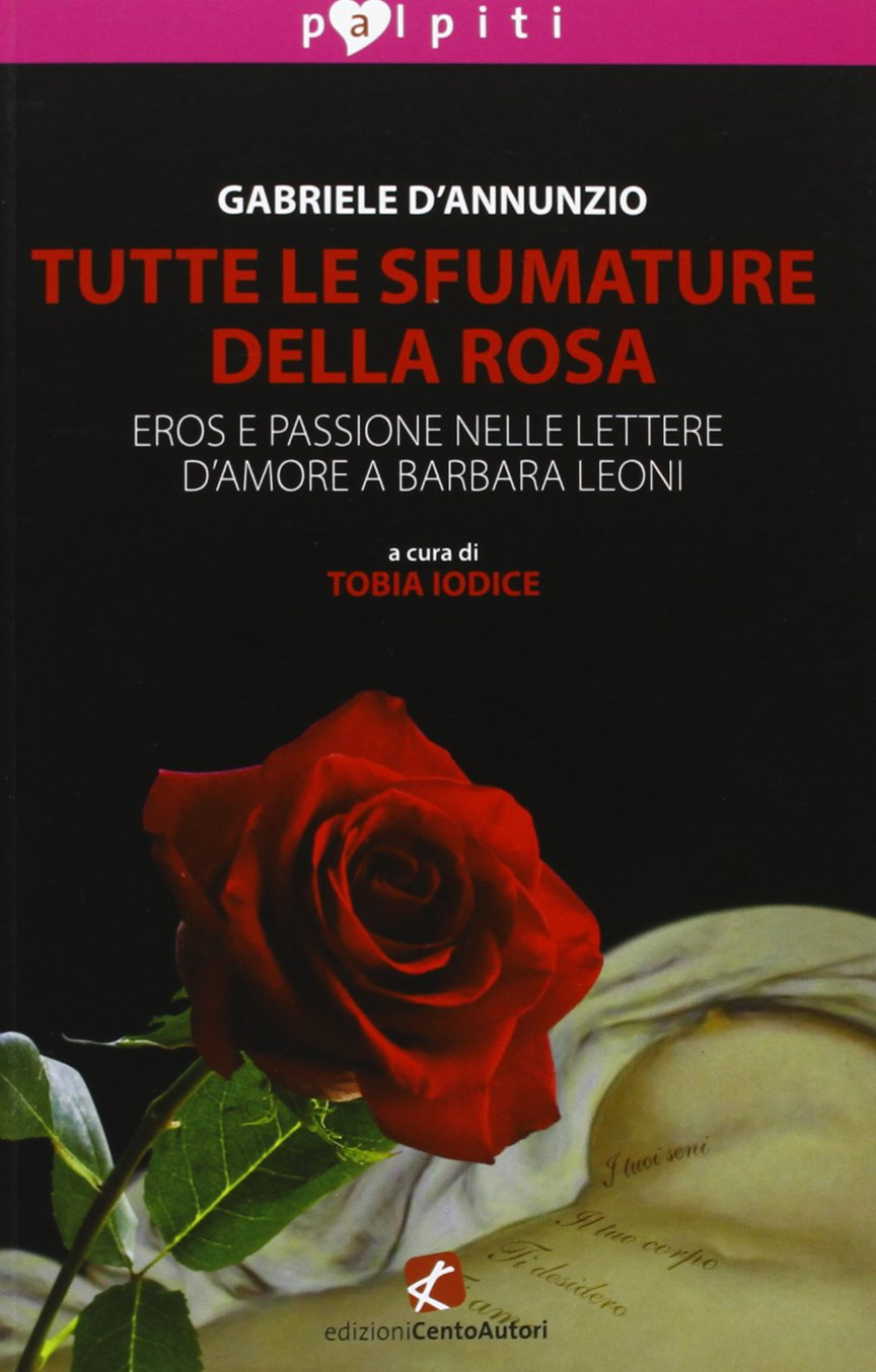 Tutte Le Sfumature Della Rosa Eros E Passione Nelle Lettere Damore