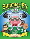 By Kelly Terrill Summer Fit First to Second Grade: Math, Reading, Writing, Language Arts + Fitness, Nutrition and Values (Paperback) March 1, 2013