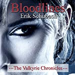 Bloodlines: The Valkyrie Chronicles, Book 2 | Erik Schubach