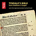 Tyndale's Bible: Saint Matthew's Gospel: Read in the Original Pronunciation by David Crystal Audiobook by William Tyndale Narrated by David Crystal