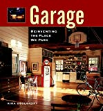 Garage: Reinventing the Place We Park