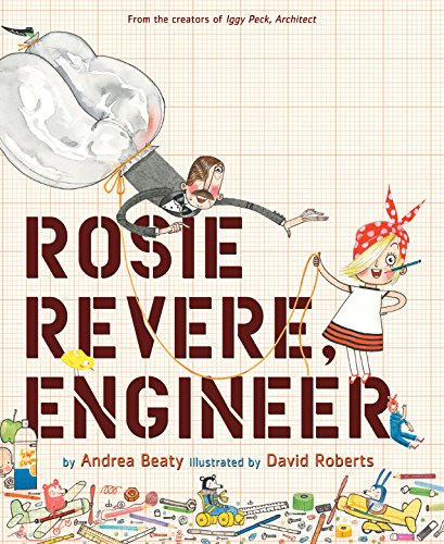 Rosie Revere, Engineer by [Beaty, Andrea]