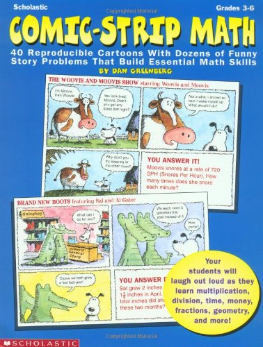 Comic-Strip Math: 40 Reproducible Cartoons with Dozens of Funny Story Problems That Build Essential Skills, Grades 3-6