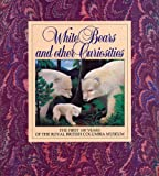 White Bears and Other Curiosities, Peter Corley-Smith, 077188740X