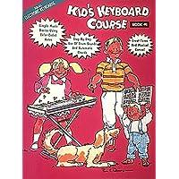 Kids Keyboard Course: Bk. 1