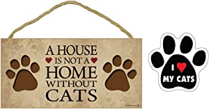 """5"""" x 10"""" House is Not A Home Without Cats Wood Plaque + I (Heart) My Cats Paw Print Car Magnet Cat Lover Gift"""