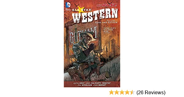 09606451d4de Amazon.com  All Star Western Vol. 1  Guns and Gotham (The New 52)  (9781401237097)  Justin Gray