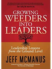 Growing Weeders Into Leaders: Leadership Lessons from the Ground Up
