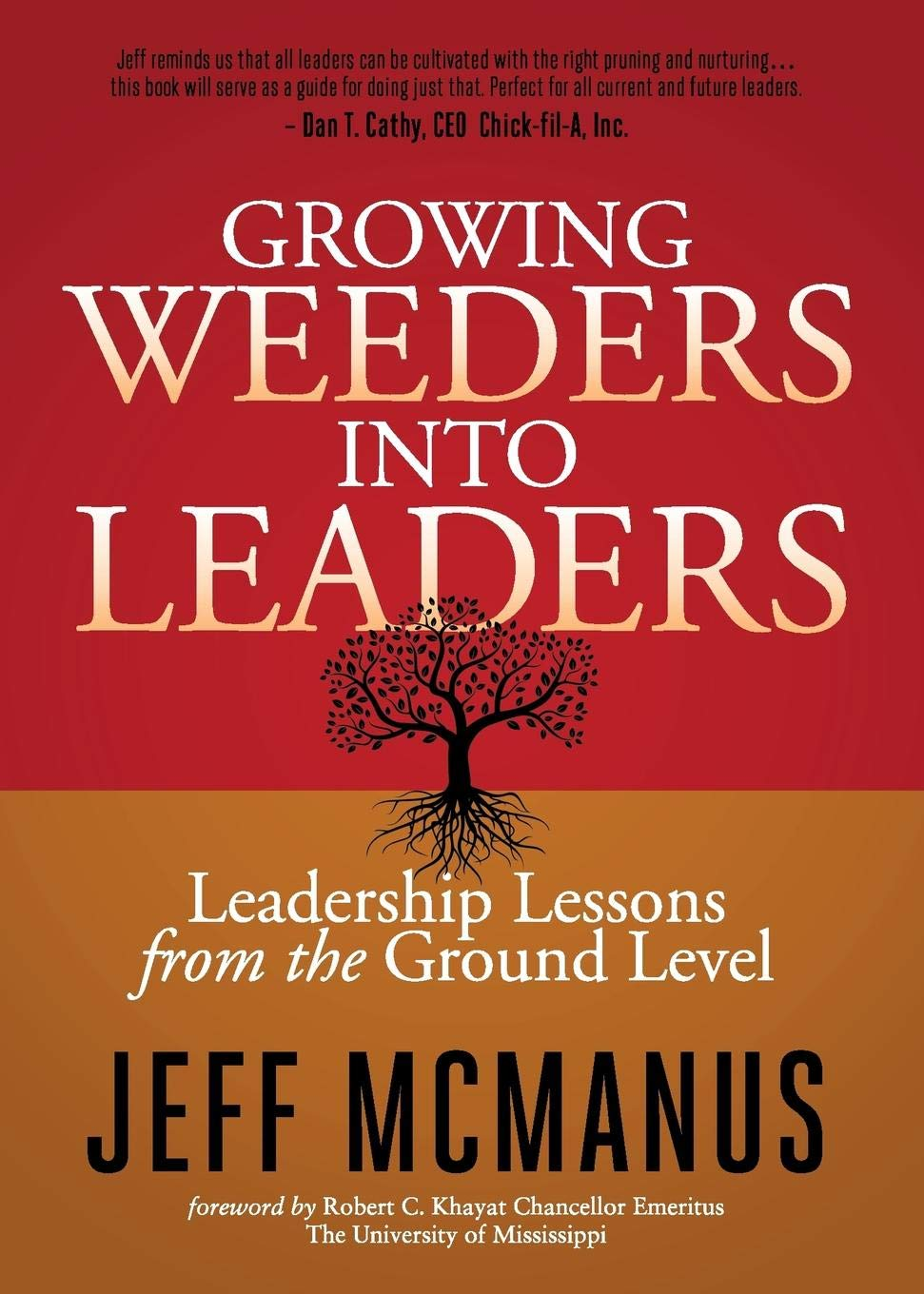 Growing Weeders Into Leaders: Leadership Lessons from the