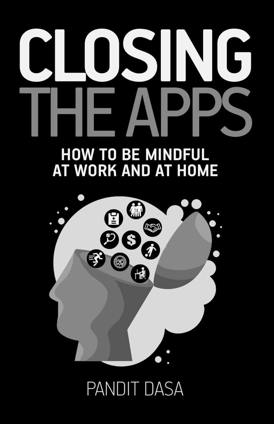 Closing the Apps: How to be Mindful at Work and at Home