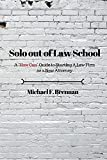 Solo Out of Law School: A 'How Can' Guide to Starting a Law Firm as a New Attorney
