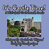 It's Castle Time! a Kid's Guide to Dubrovnik, Croati, Penelope Dyan, 1614770115