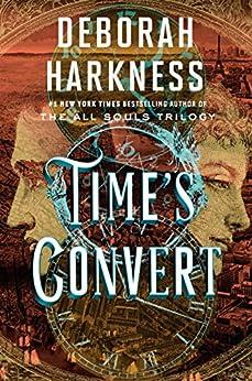 Time's Convert: A Novel by [Harkness, Deborah]