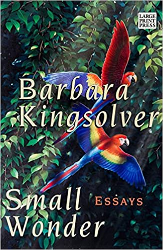 Small Wonder Essays First Perennial Edition Amazoncouk  Small Wonder Essays First Perennial Edition Amazoncouk Barbara  Kingsolver Books Articles For Sale also Write My Report On My Survey  Critical Essay Thesis Statement