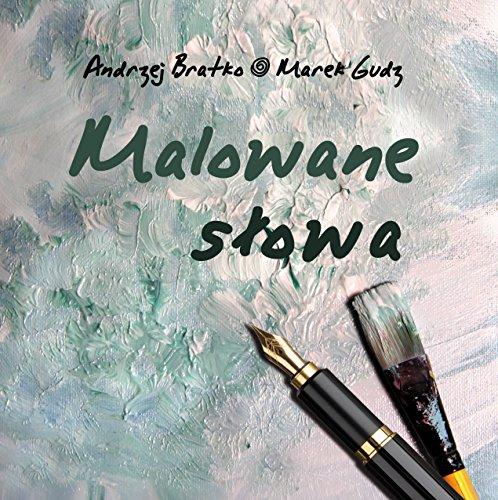 Malowane slowa Marek Gudz Andrzej Bratko