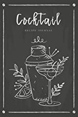 Cocktail Recipe Journal: Record Favorite Recipes Ingredients Organizer Drinks Rating Tasting Journal (Beverages & Cocktails Book) Paperback
